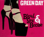 Green Day Blood, Sex and Booze