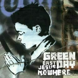 Green Day East Jesus Nowhere