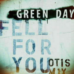 Green Day Fell For You