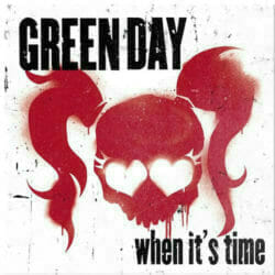 Green Day When Its Time