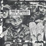 Pinhead Gunpowder - Carry The Banner EP