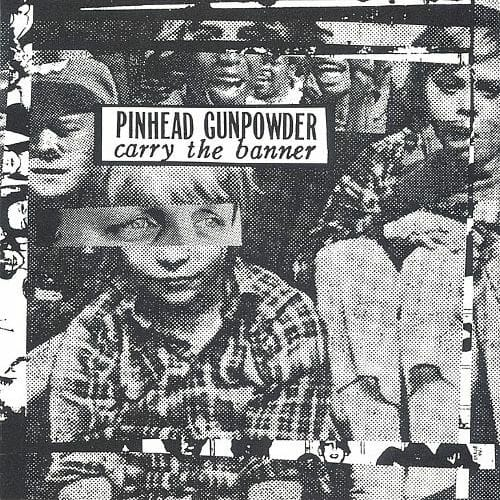 Pinhead Gunpowder - Carry The Banner EP