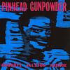 Pinhead Gunpowder - Goodbye Ellston Avenue