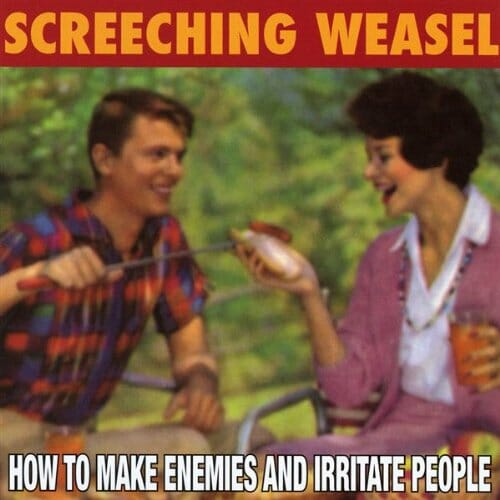 Screeching Weasel - How To Make Enemies And Irritate People