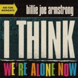 Billie Joe Armstrong - I Think We're Alone Now EP