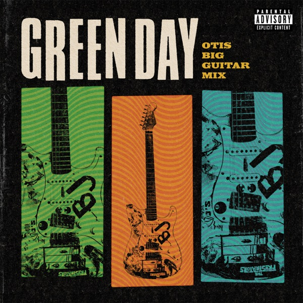 Green Day - Otis Big Guitar Mix
