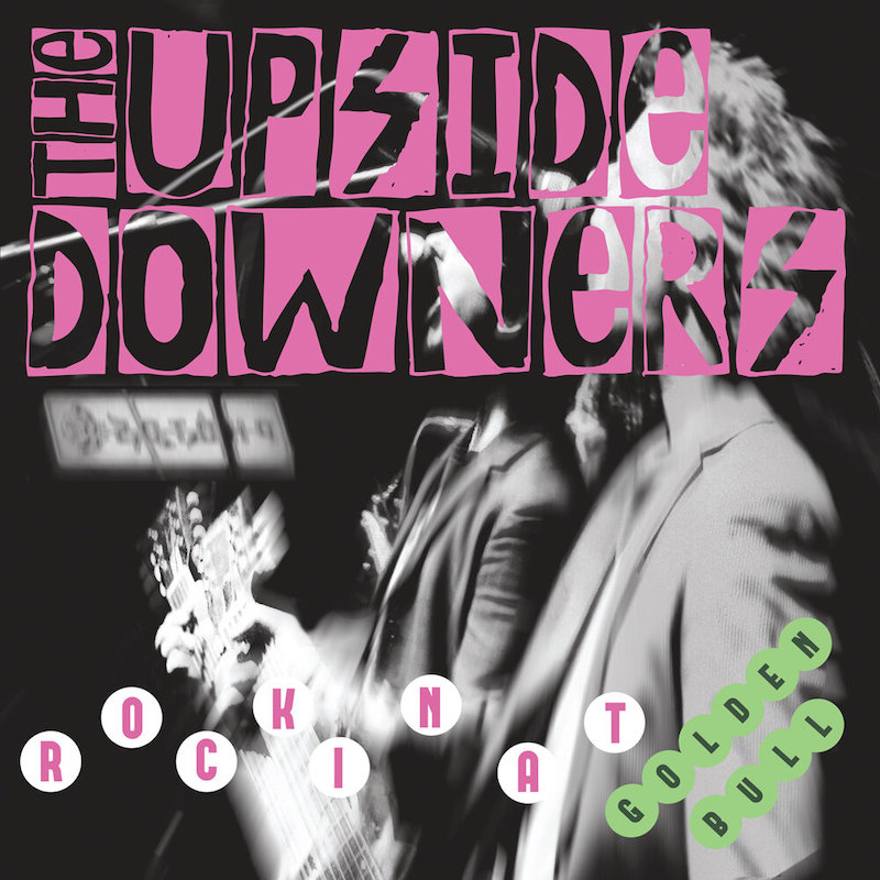 The Upside Downers - Rockin At Golden Bull